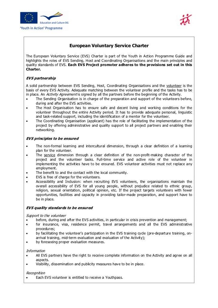European Voluntary Service CharterThe European Voluntary Service (EVS) Charter is part of the Youth in Action Programme Gu...