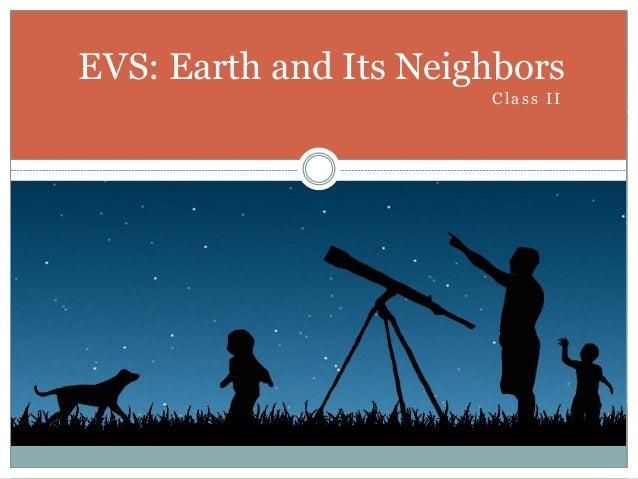 EVS: Earth and Its Neighbors Class II