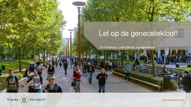 Tim Reeskens, Loek Halman, en Inge Sieben Let op de generatiekloof!