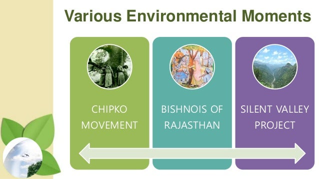 chipko moment In a country where tradition preaches the conservation of the environment, the  chipko movement proved once again the love of the people for nature.