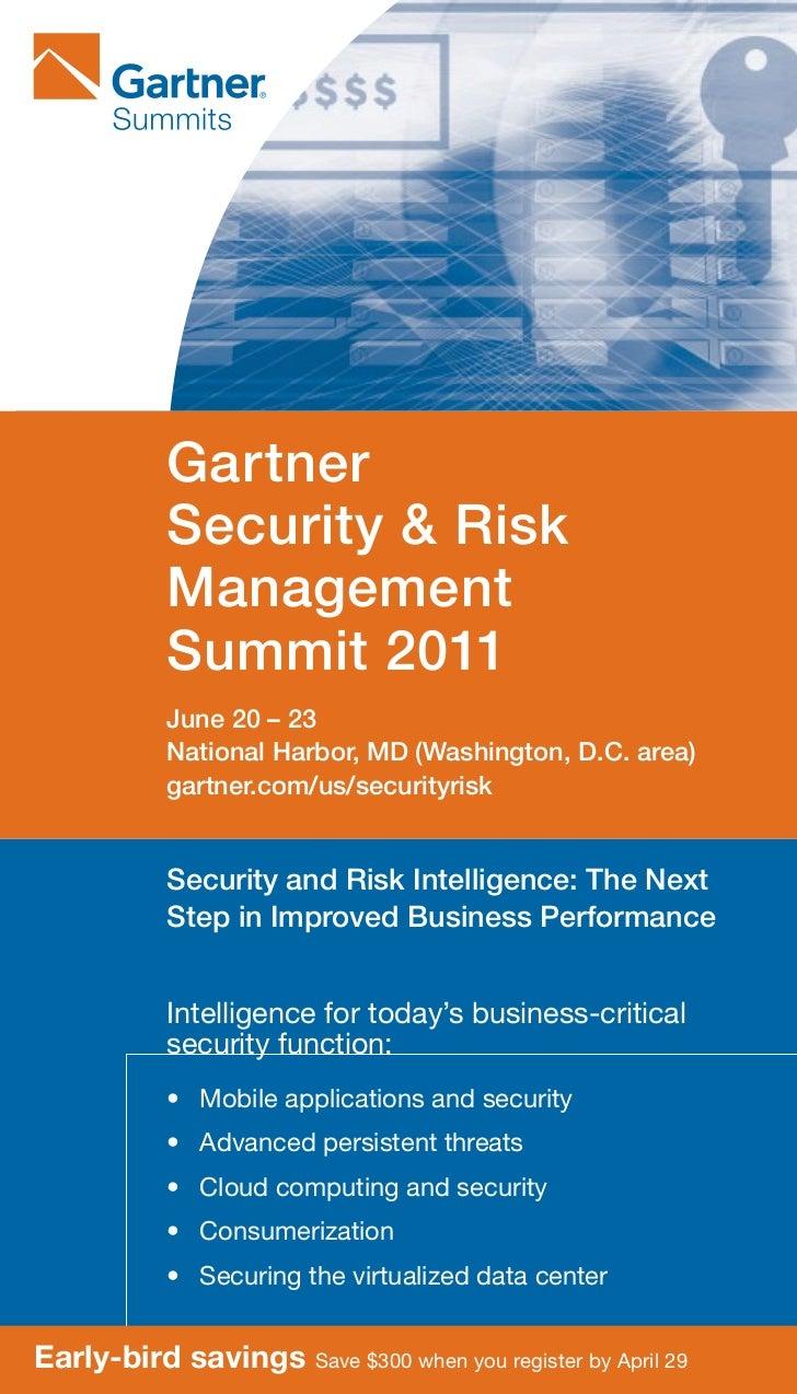 Gartner           Security & Risk           Management           Summit 2011           June 20 – 23           National Har...