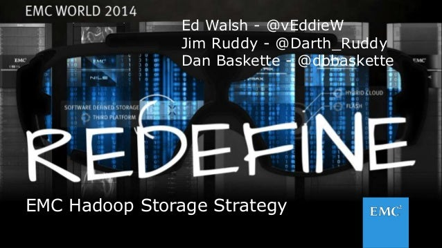 1© Copyright 2014 EMC Corporation. All rights reserved.© Copyright 2014 EMC Corporation. All rights reserved. EMC Hadoop S...