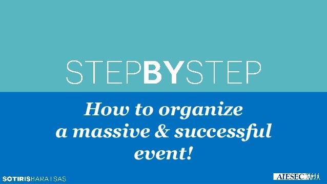 How to organize a massive & successful event!