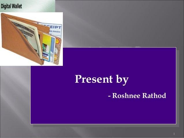 1 Present by - Roshnee Rathod Present by - Roshnee Rathod Your Logo Here