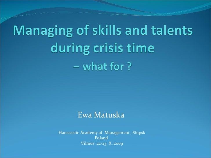 Ewa Matuska  Hanseastic Academy of  Management , Slupsk Poland  Vilnius  22-23. X. 2009
