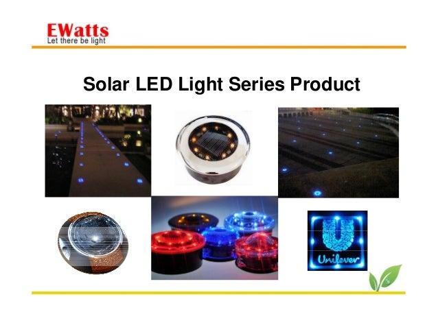 2014/5/15 http://www.ewatts.com.tw 1 Solar LED Light Series Product