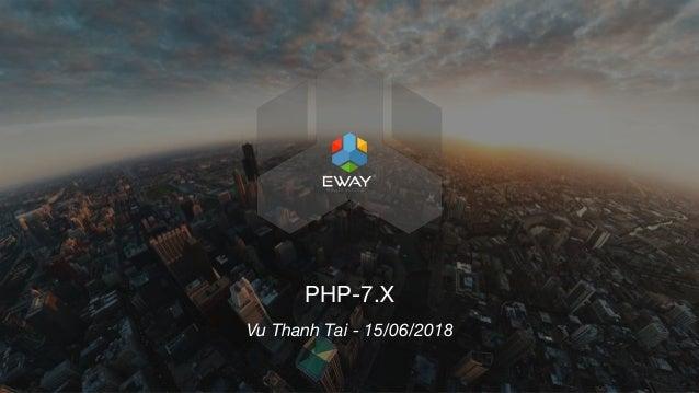 v PHP-7.X Vu Thanh Tai - 15/06/2018