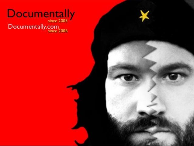 Documentallysince 2005Documentally.com            since 2006
