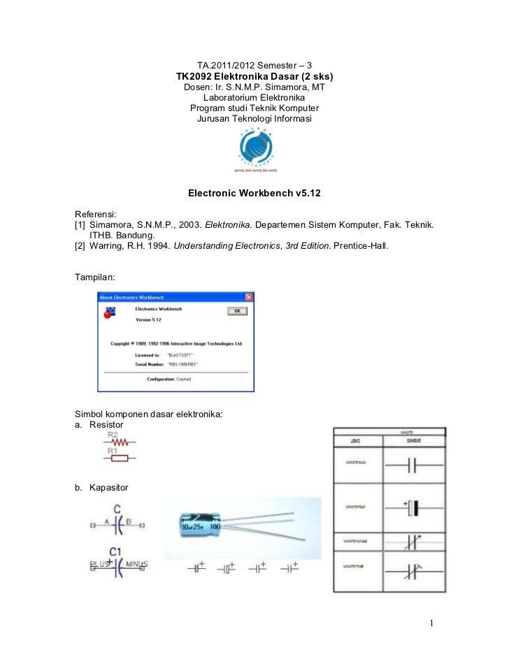 TA.2011/2012 Semester – 3                       TK2092 Elektronika Dasar (2 sks)                         Dosen: Ir. S.N.M....