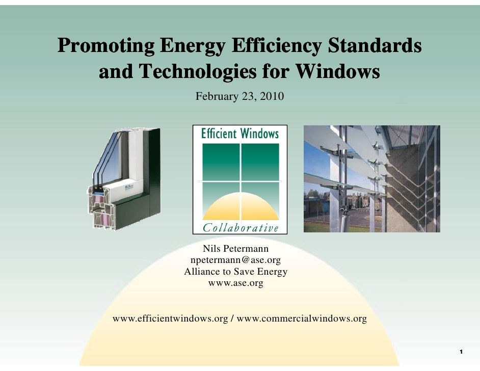 Promoting Energy Efficiency Standards    and Technologies for Windows                      February 23, 2010              ...