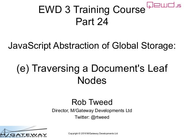 Copyright © 2016 M/Gateway Developments Ltd EWD 3 Training Course Part 24 JavaScript Abstraction of Global Storage: (e) Tr...