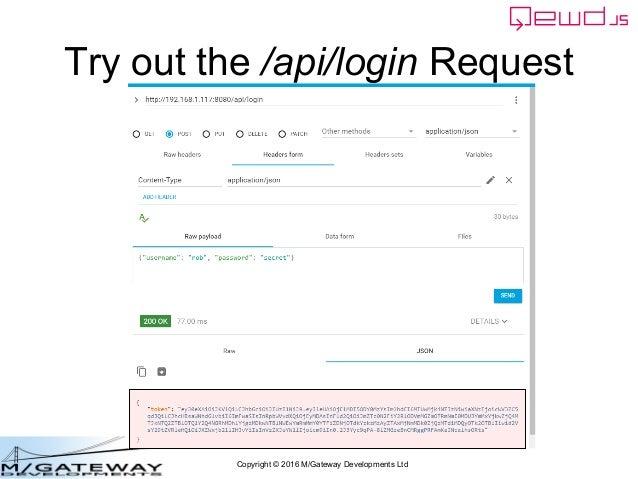 Copyright © 2016 M/Gateway Developments Ltd Try out the /api/login Request