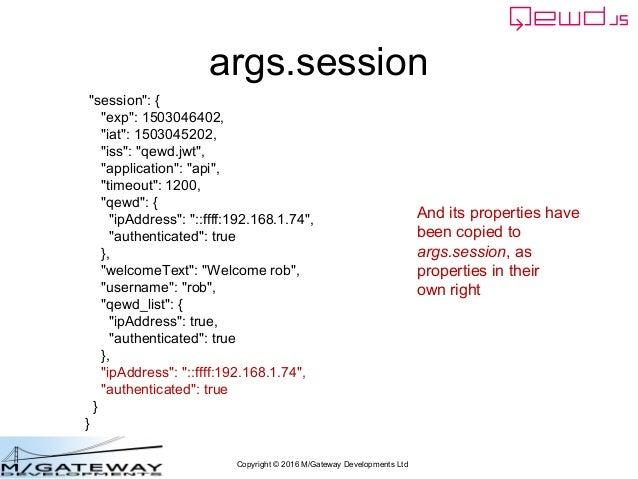"Copyright © 2016 M/Gateway Developments Ltd args.session ""session"": { ""exp"": 1503046402, ""iat"": 1503045202, ""iss"": ""qewd.j..."