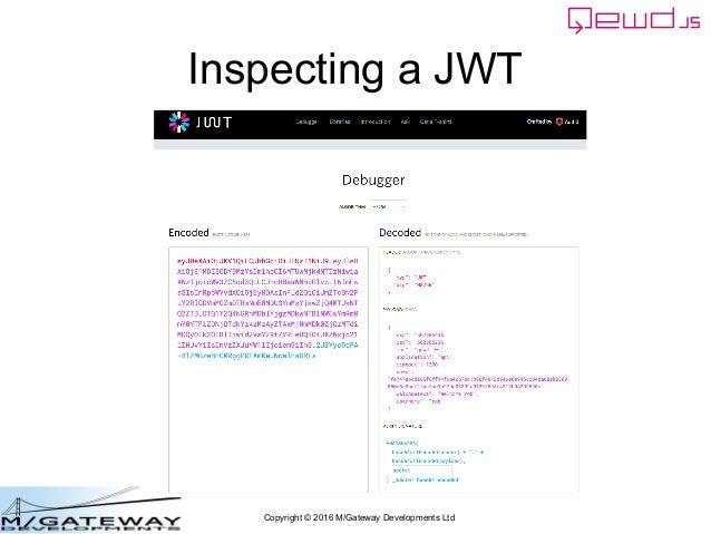 Copyright © 2016 M/Gateway Developments Ltd Inspecting a JWT