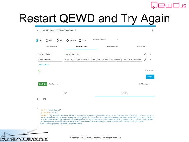 Copyright © 2016 M/Gateway Developments Ltd Restart QEWD and Try Again