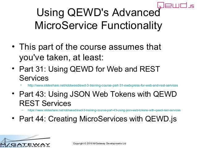 EWD 3 Training Course Part 45: Using QEWD's Advanced MicroService Functionality Slide 2
