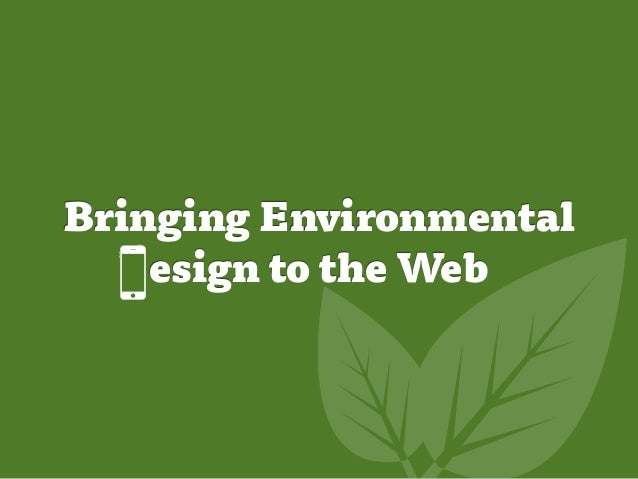 Bringing Environmental    esign to the Web