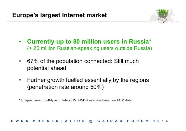 Europe's largest Internet market • 67% of the population connected: Still much potential ahead • Further growth fuelled ...