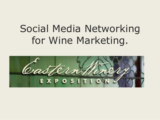 Social Media Networking  for Wine Marketing.