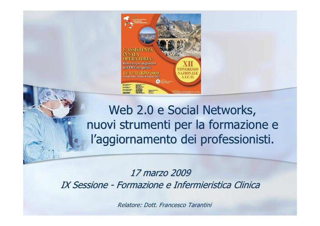 Web 2.0 e Social Networks,       nuovi strumenti per la formazione e        l'aggiornamento dei professionisti.           ...