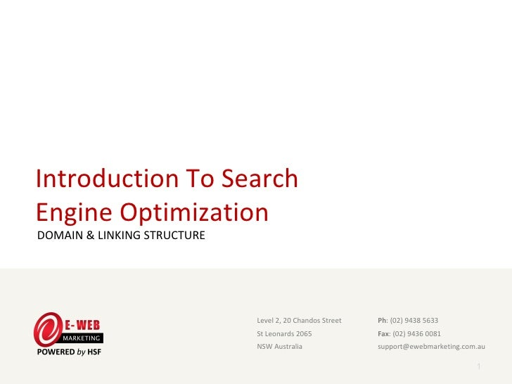 Introduction To SearchEngine OptimizationDOMAIN & LINKING STRUCTURE                              Level 2, 20 Chandos Stree...