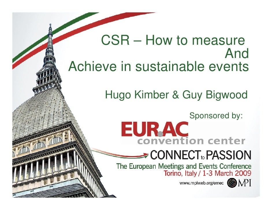 CSR – How to measure                          And Achieve in sustainable events      Hugo Kimber & Guy Bigwood            ...