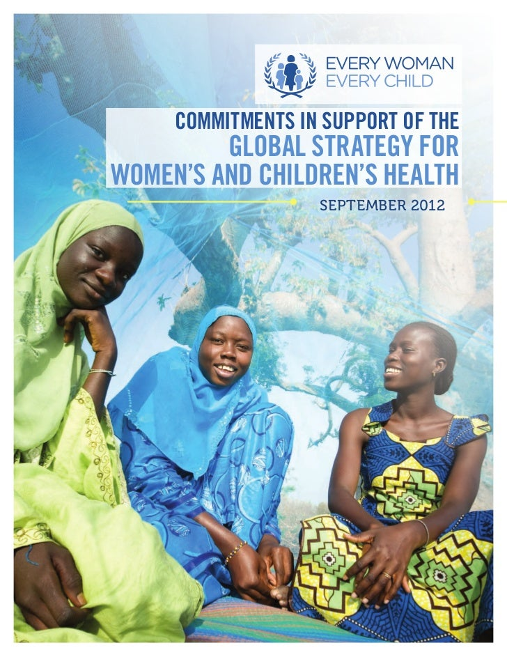 COMMITMENTS IN SUPPORT OF THE         GLOBAL STRATEGY FORWOMEN'S AND CHILDREN'S HEALTH                   SEPTEMBER 2012