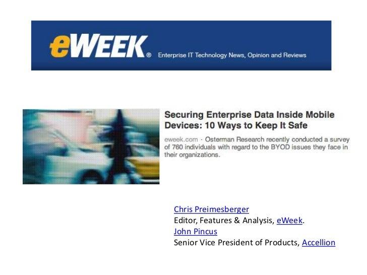 Chris PreimesbergerEditor, Features & Analysis, eWeek.John PincusSenior Vice President of Products, Accellion