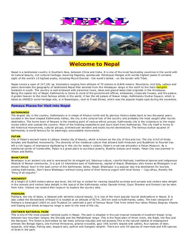 Welcome to Nepal Nepal is a landlocked country in Southern Asia, between China and India. It is one of the most fascinatin...
