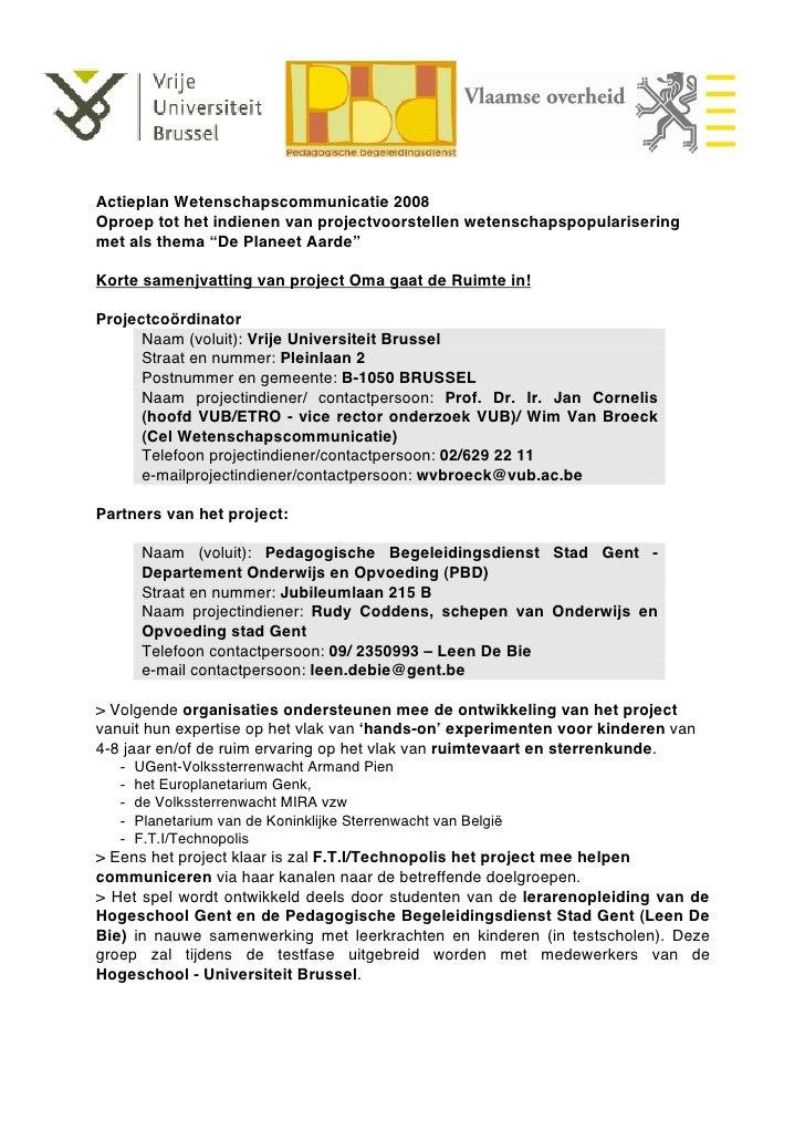 Actieplan Wetenschapscommunicatie 2008 Oproep tot het indienen van projectvoorstellen wetenschapspopularisering met als th...
