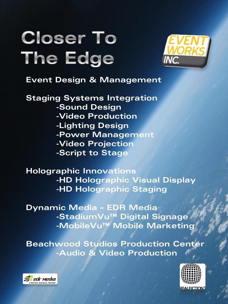 Event Design & Management  Staging Systems Integration       -Sound Design       -Video Production       -Lighting Design ...