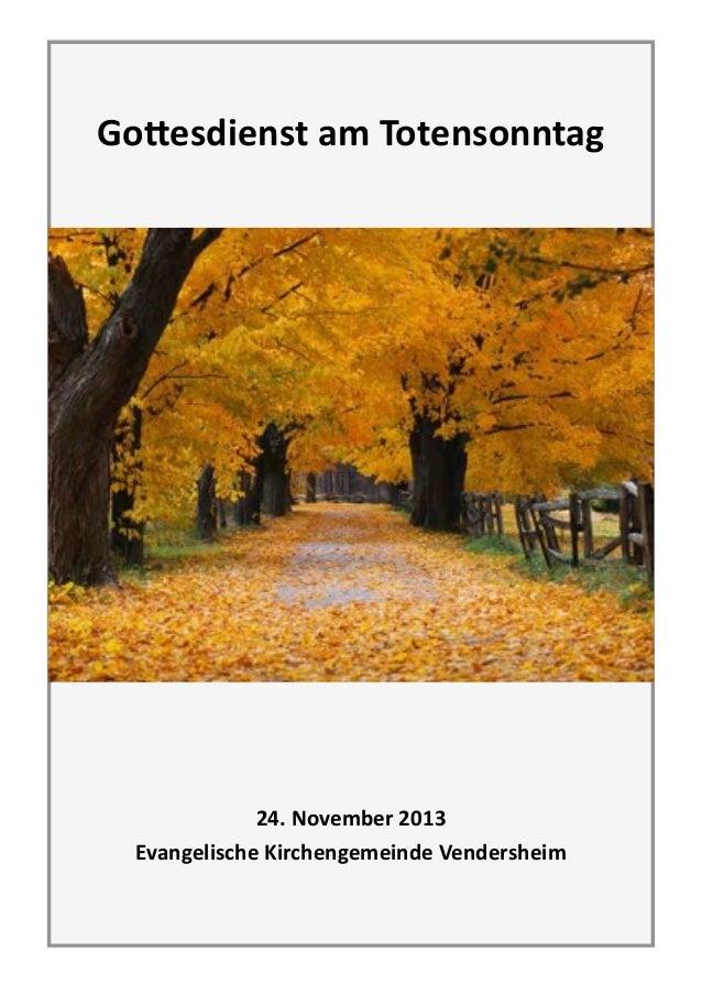 ! ! Go#esdienst  am  Totensonntag   ! !  ! ! 24.  November  2013   Evangelische  Kirchengemeinde  Vendersh...