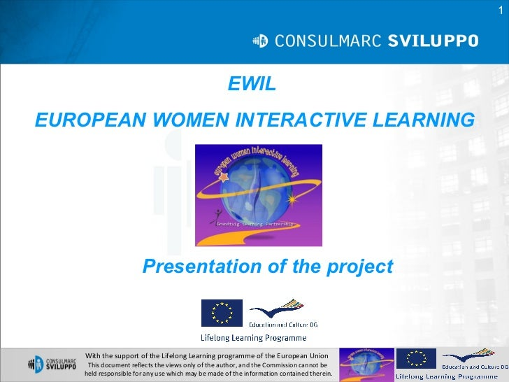 1                                                   EWILEUROPEAN WOMEN INTERACTIVE LEARNING                      Presentat...