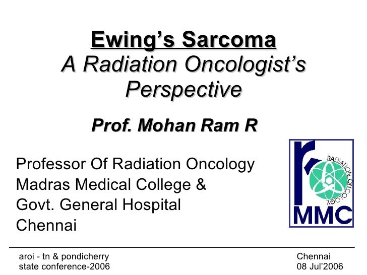 Ewing's Sarcoma A Radiation Oncologist's Perspective Professor Of Radiation Oncology Madras Medical College &  Govt. Gener...