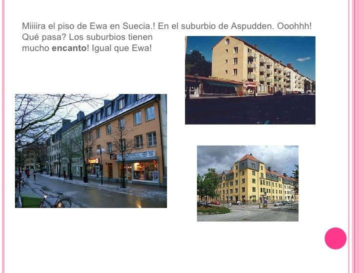 Miiiira el piso de Ewa en Suecia.! En el suburbio de Aspudden. Ooohhh! Qué pasa? Los suburbios tienen mucho  encanto ! Igu...