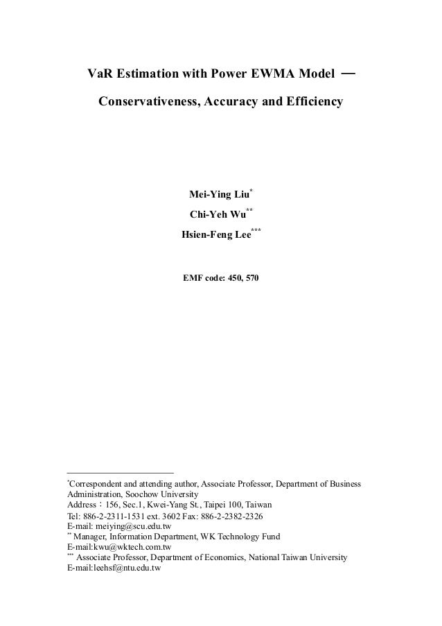 VaR Estimation with Power EWMA Model ― Conservativeness, Accuracy and Efficiency Mei-Ying Liu* Chi-Yeh Wu** Hsien-Feng Lee...