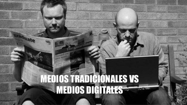 MEDIOS TRADICIONALES VS MEDIOS DIGITALES
