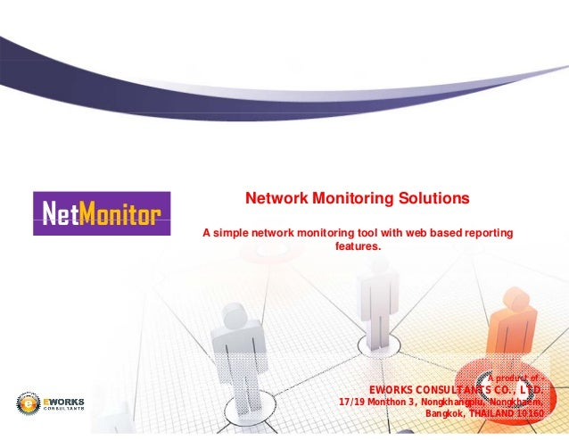 Network Monitoring SolutionsNetMonitor   A simple network monitoring tool with web based reporting                        ...