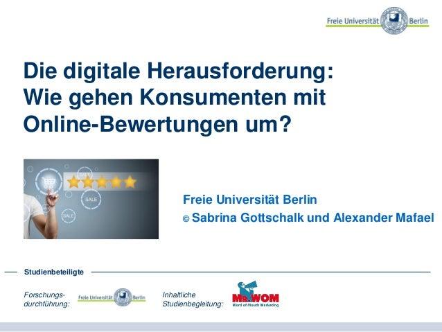 Die digitale Herausforderung: Wie gehen Konsumenten mit Online-Bewertungen um? Freie Universität Berlin © Sabrina Gottscha...