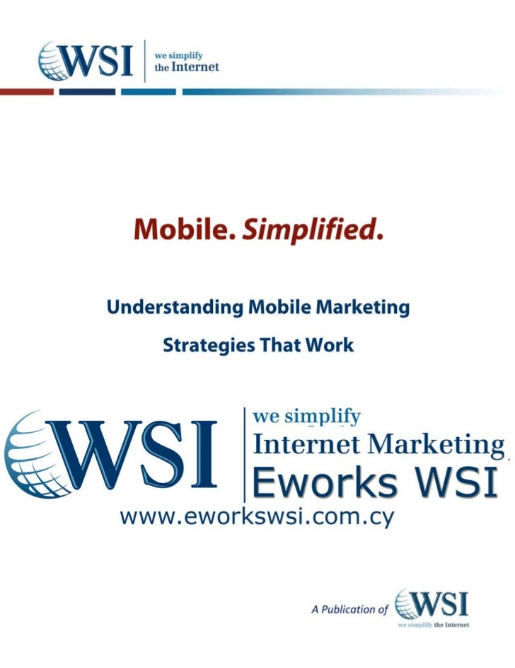 Mobile. Simplified.                           Understanding Mobile Marketing Strategies That Work    About the Author     ...