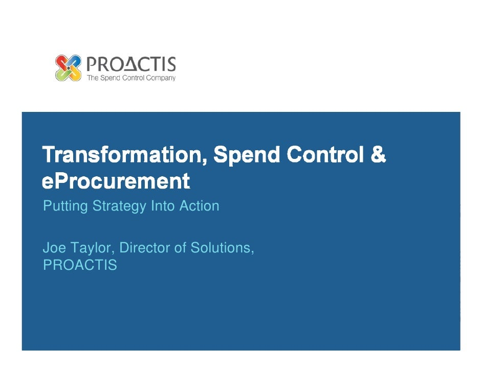 Putting Strategy Into Action  Joe Taylor, Director of Solutions, PROACTIS