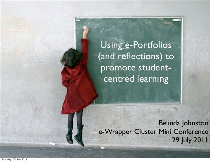 Using e-Portfolios                         (and reflections) to                          promote student-                  ...
