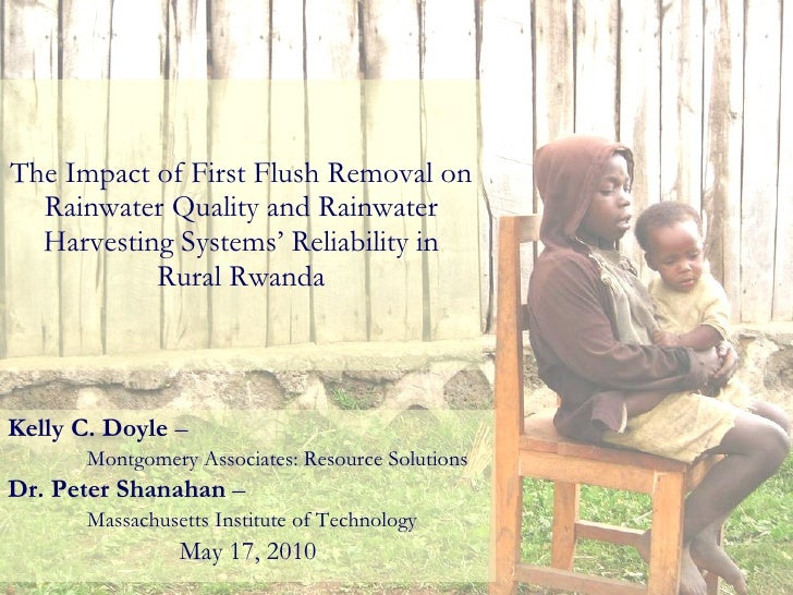 The Impact of First Flush Removal on Rainwater Quality and Rainwater Harvesting Systems' Reliability in Rural Rwanda Kelly...