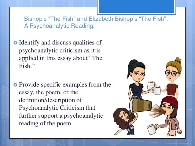 elisabeth bishops poem the fish essay An essay or paper on critical essay analysis on elizabeth bishop's poem the fish from the onset of civilization, society has increased its.