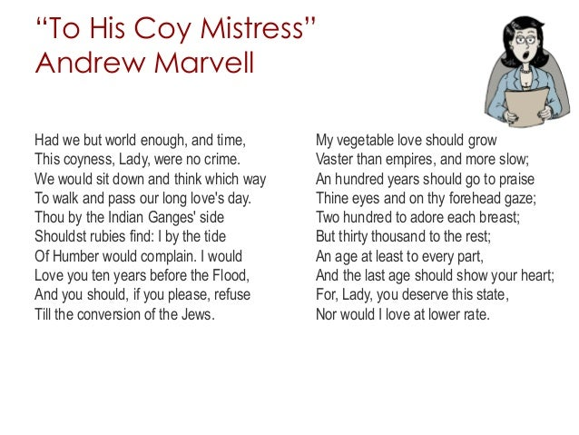 the nature of time in the poem to his coy mistress by andrew marvell The speaker of andrew marvell's poem, to his coy mistress, thinks that time is a super-villain out to get him he wants to flip the script and control time.