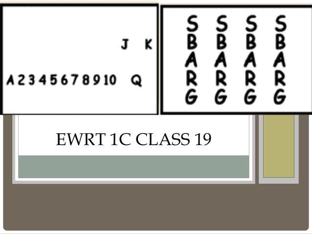 EWRT 1C CLASS 19
