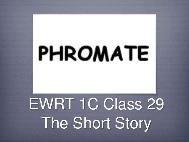 EWRT 1C Class 29 The Short Story