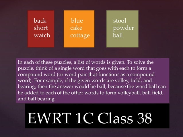 { EWRT 1C Class 38 back short watch In each of these puzzles, a list of words is given. To solve the puzzle, think of a si...