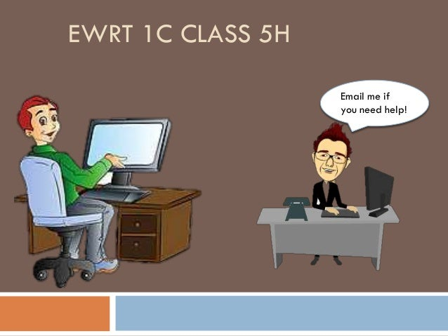 EWRT 1C CLASS 5H Email me if you need help!