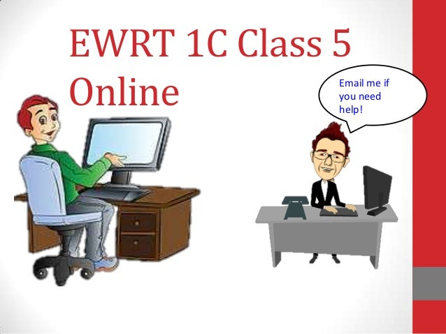 EWRT 1C Class 5 Online Email me if you need help!